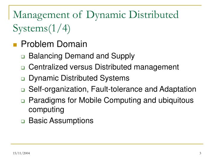 Management of dynamic distributed systems 1 4