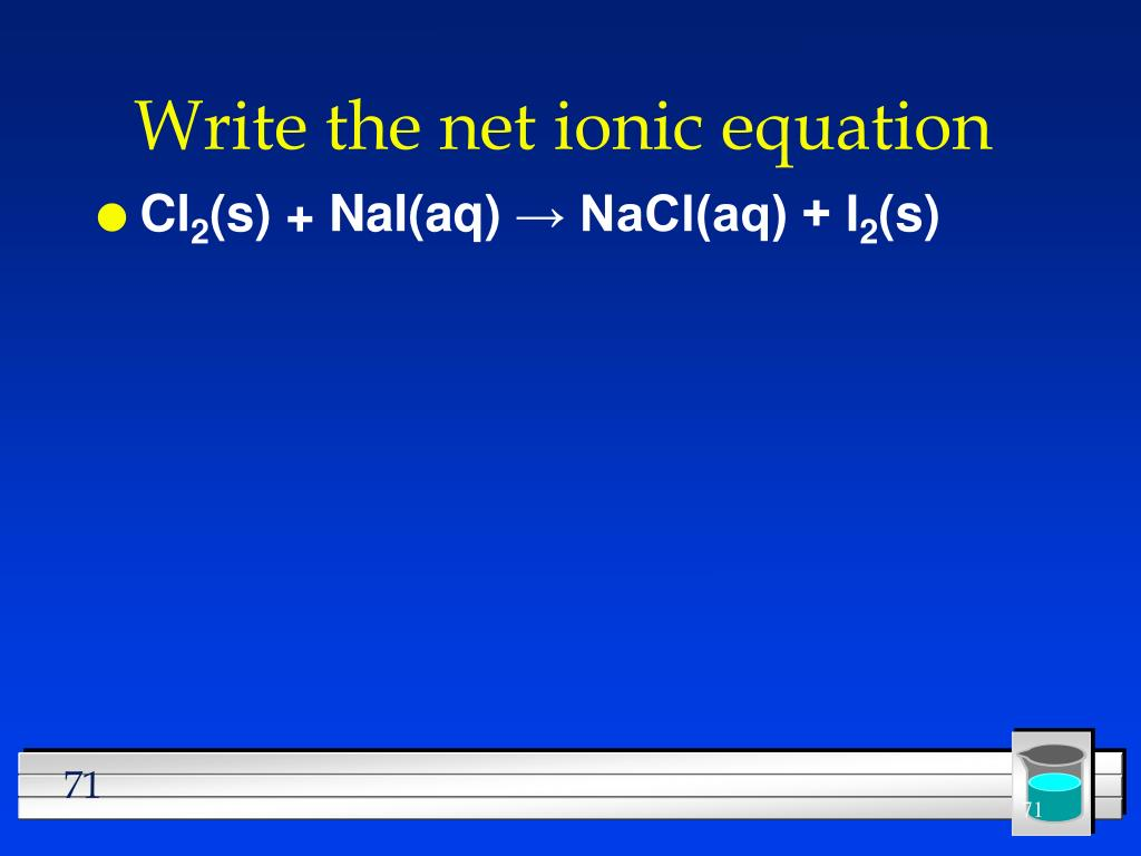 Write the net ionic equation