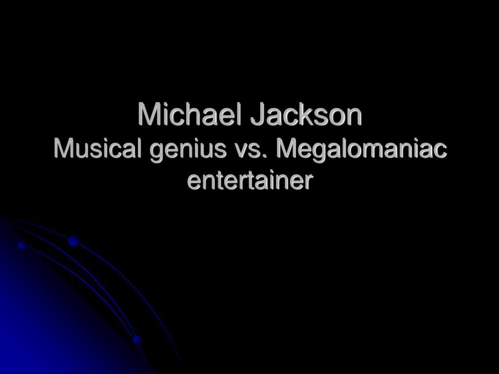 michael jackson musical genius vs megalomaniac entertainer l.