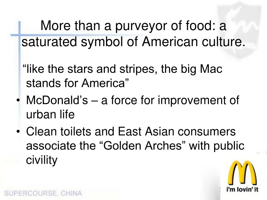 More than a purveyor of food: a saturated symbol of American culture.