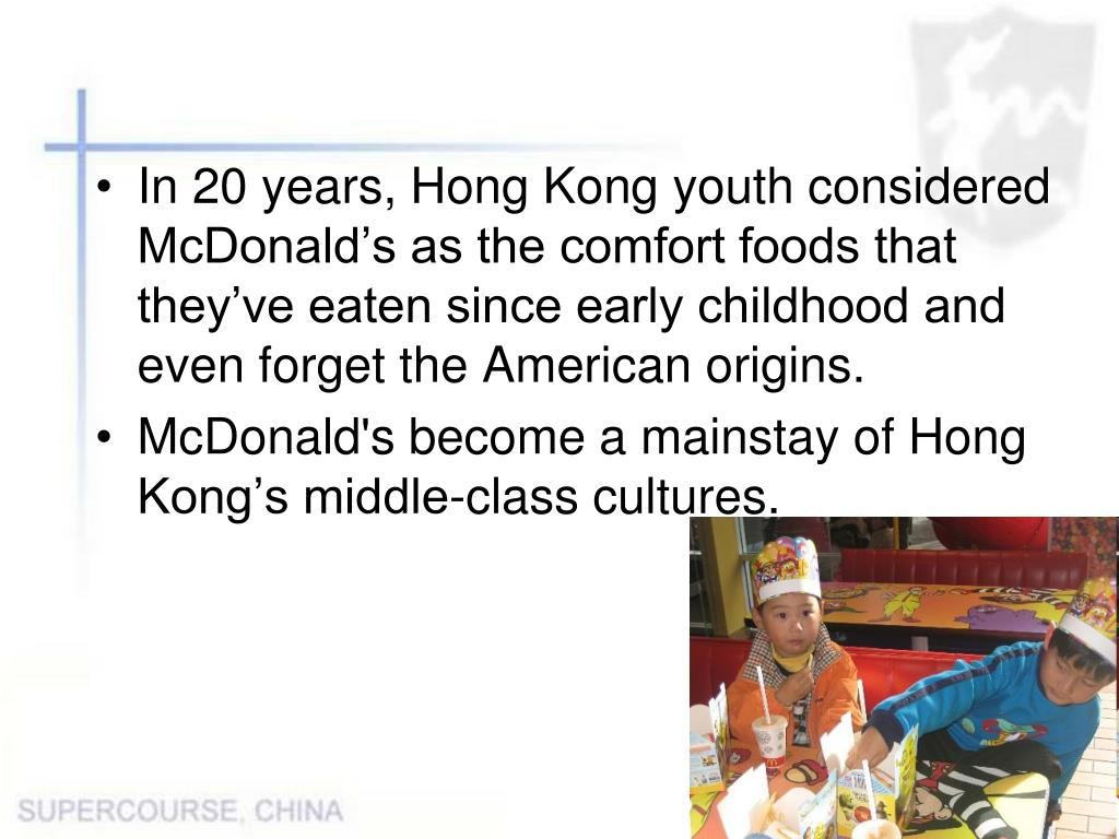 In 20 years, Hong Kong youth considered McDonald's as the comfort foods that they've eaten since early childhood and even forget the American origins.