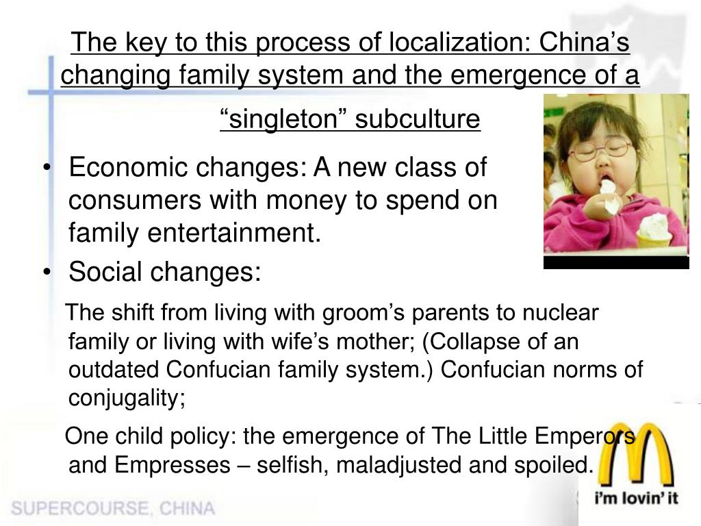 """The key to this process of localization: China's changing family system and the emergence of a """"singleton"""" subculture"""