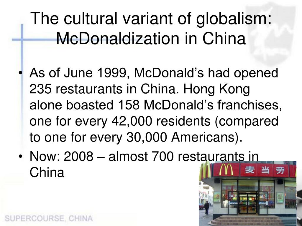 The cultural variant of globalism: McDonaldization in China