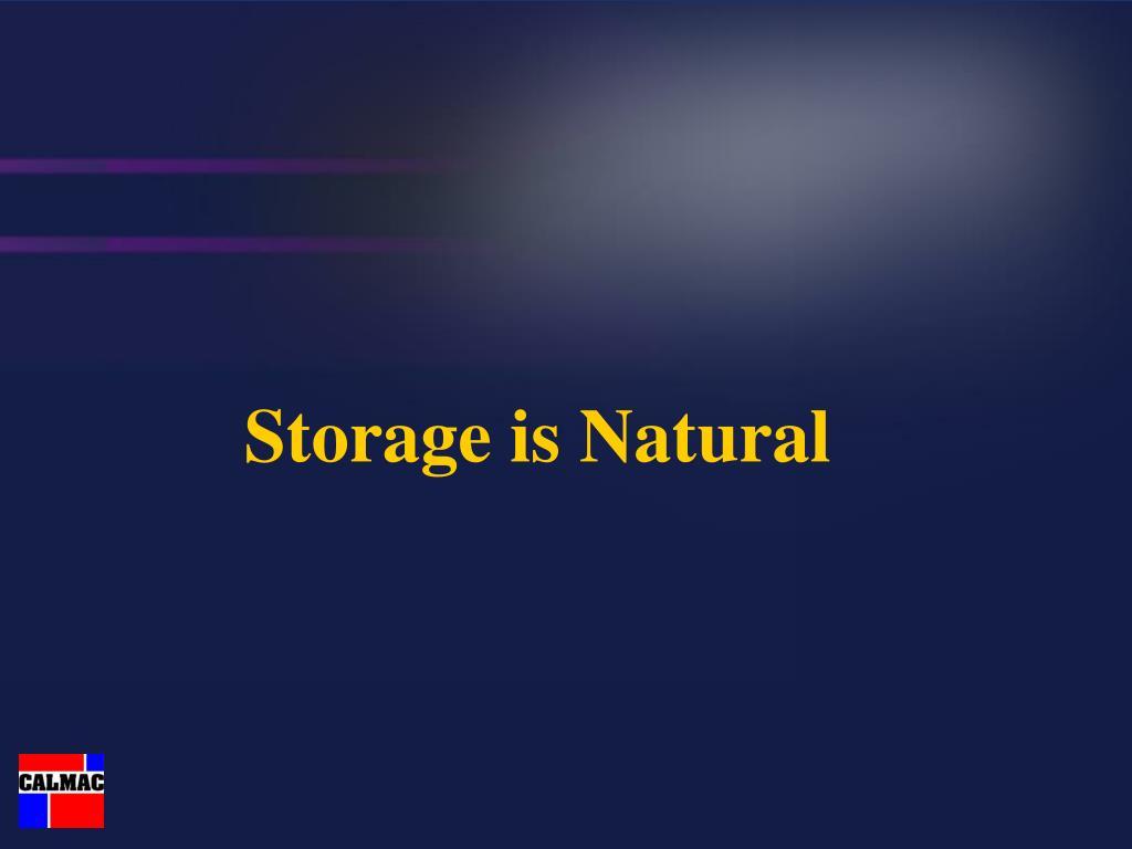 Storage is Natural