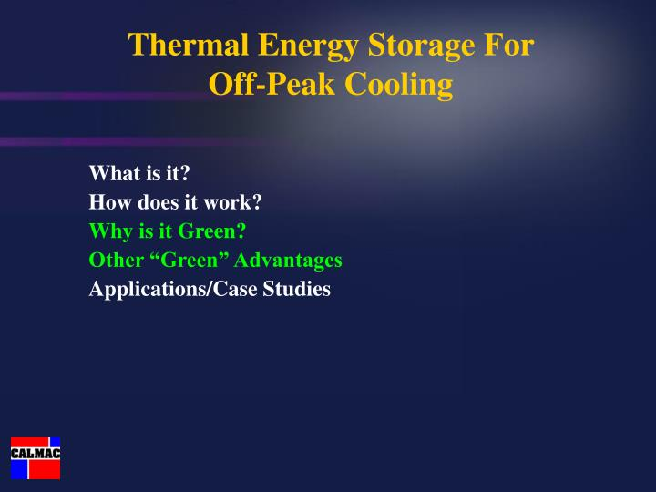 Thermal energy storage for off peak cooling