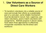 1 use volunteers as a source of direct care workers