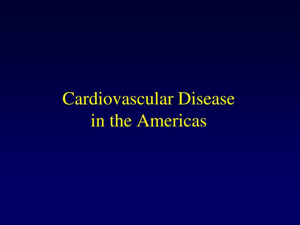 Cardiovascular Disease in the Americas