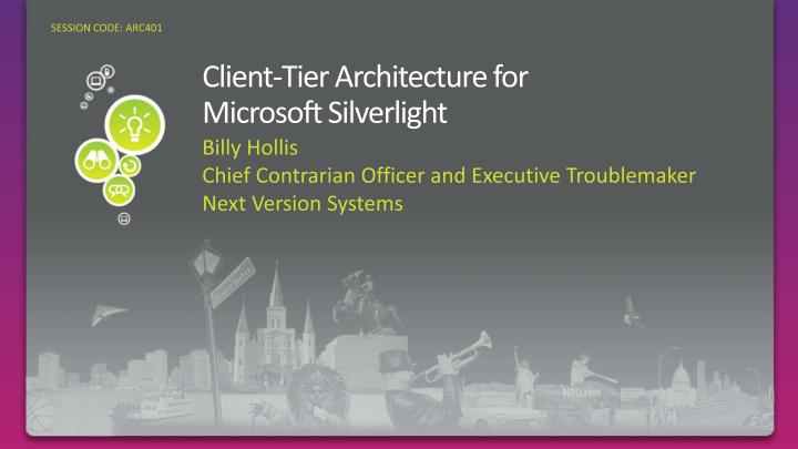 Client tier architecture for microsoft silverlight