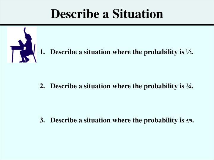 Describe a Situation