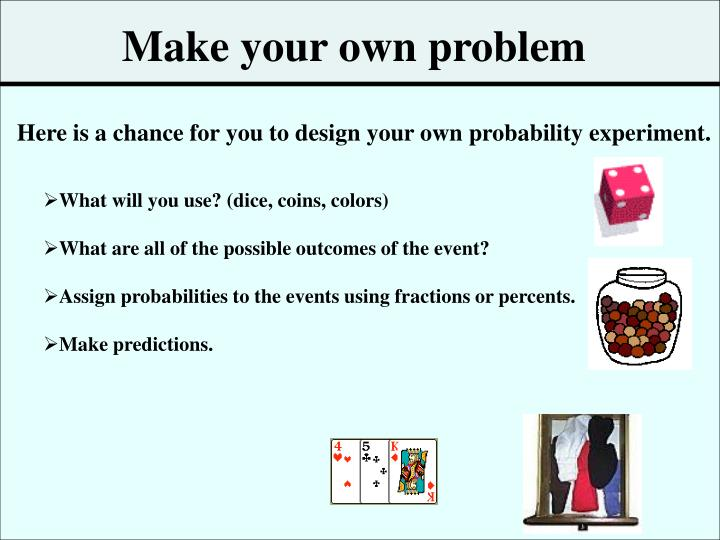 Make your own problem
