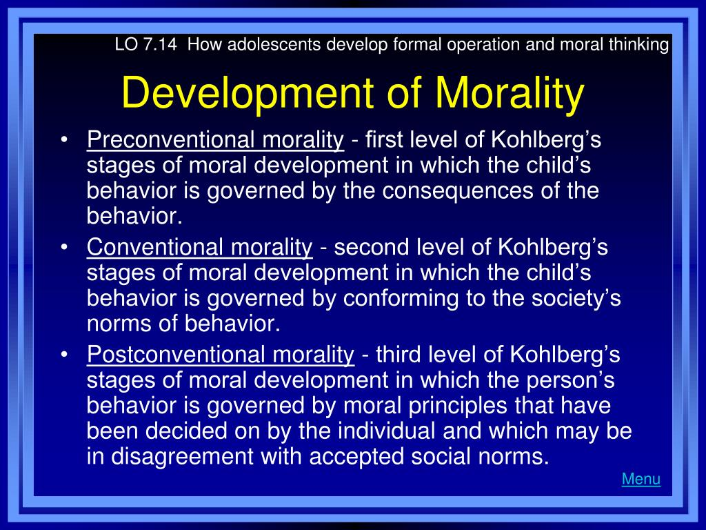 LO 7.14  How adolescents develop formal operation and moral thinking