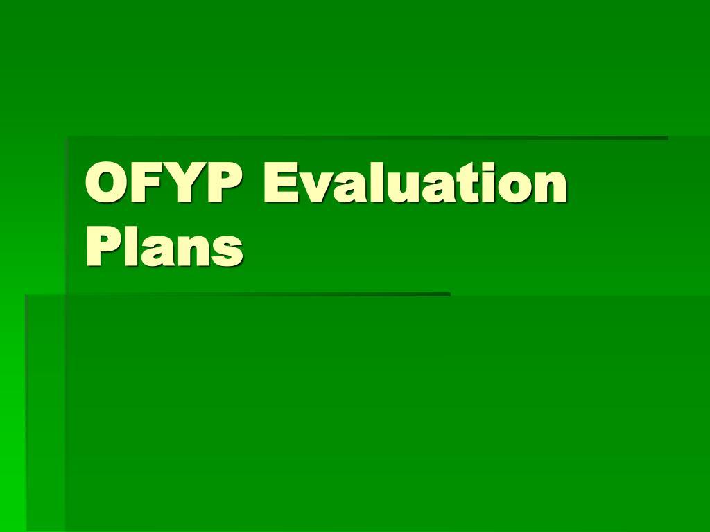 OFYP Evaluation Plans