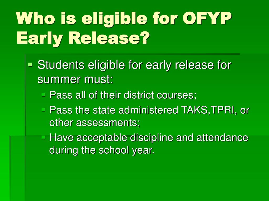 Who is eligible for OFYP Early Release?
