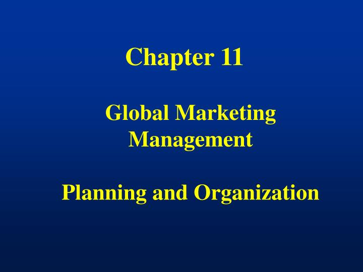 global marketing management planning and organization Introduction to global marketing when planning to do global marketing w j global marketing management 4th edition.
