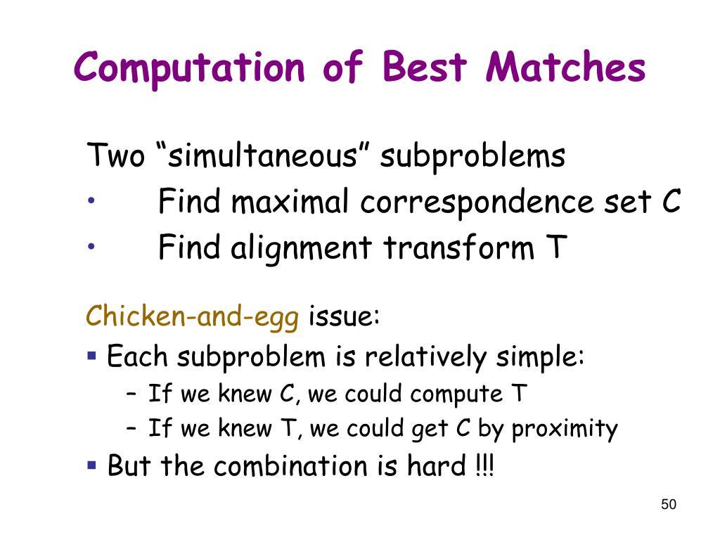 Computation of Best Matches