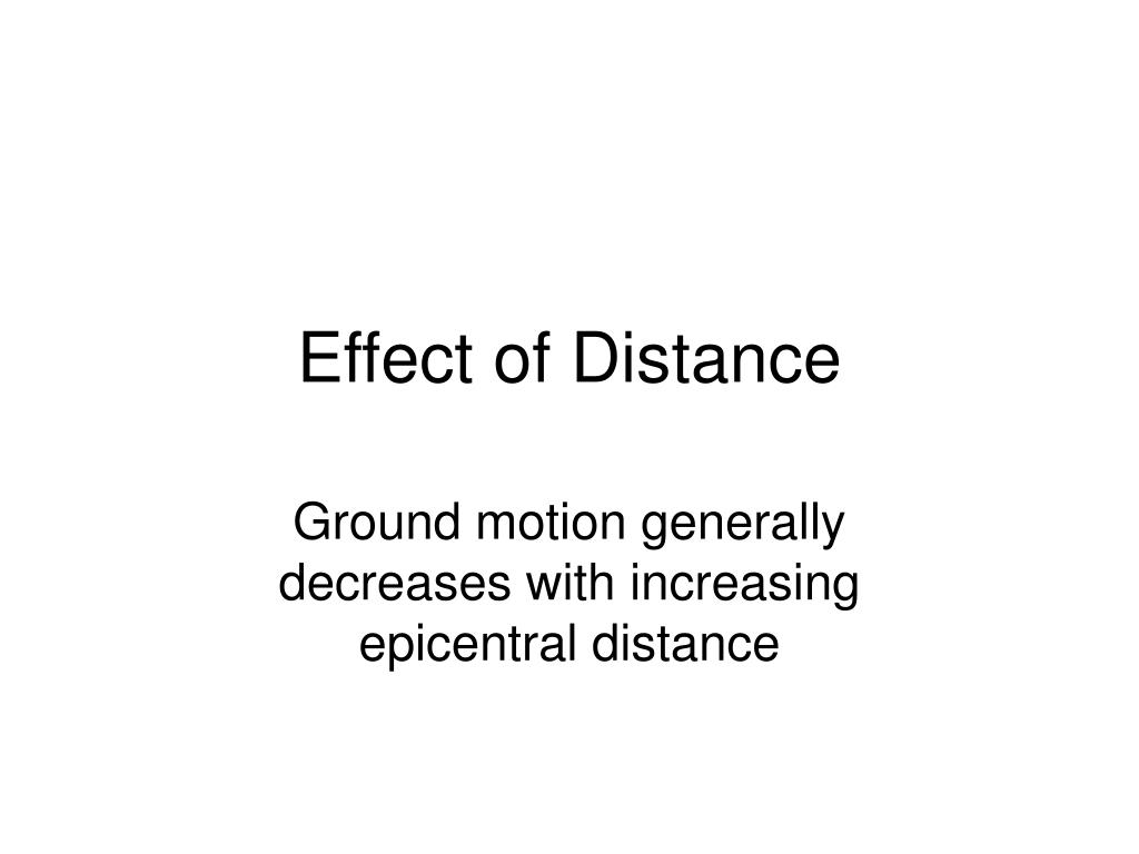 Effect of Distance