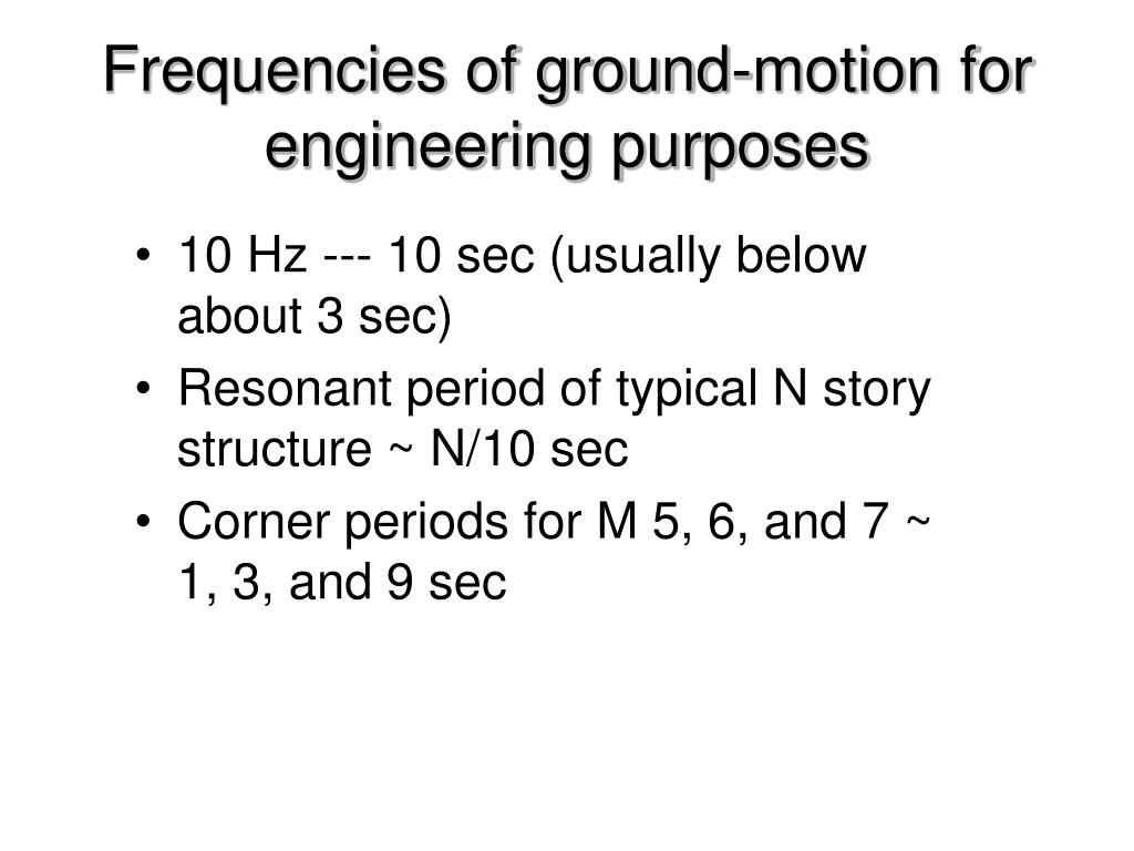 Frequencies of ground-motion for engineering purposes