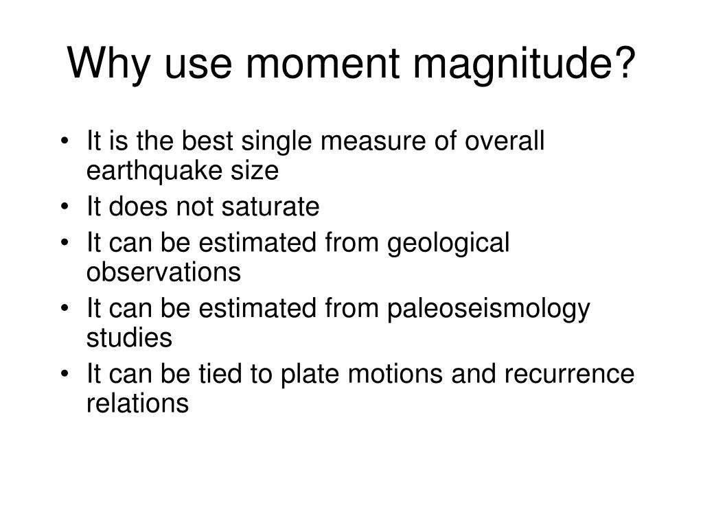 Why use moment magnitude?