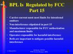 bpl is regulated by fcc part 15