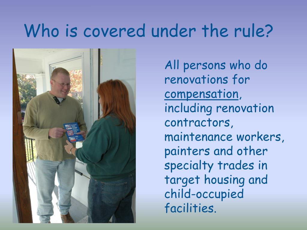Who is covered under the rule?