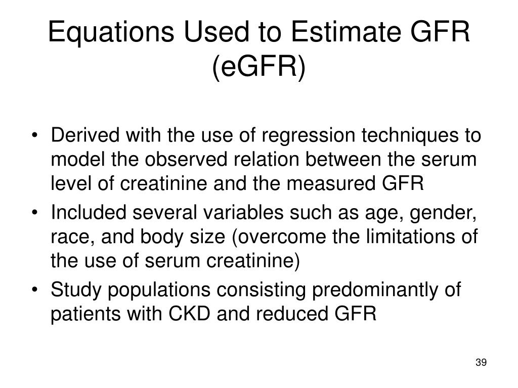 Equations Used to Estimate GFR (eGFR)