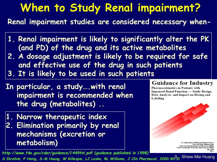When to Study Renal impairment?