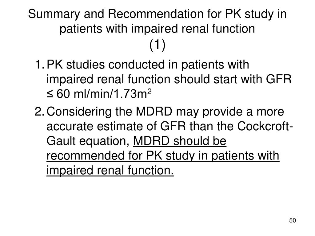 Summary and Recommendation for PK study in patients with impaired renal function