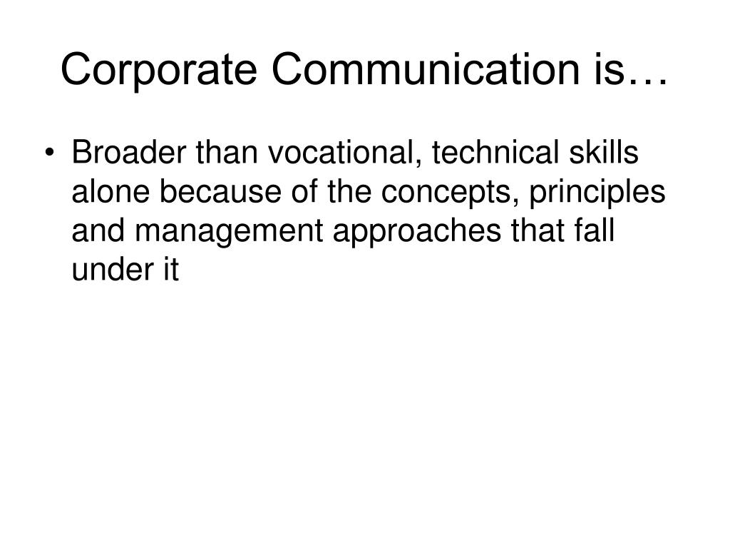 Corporate Communication is…