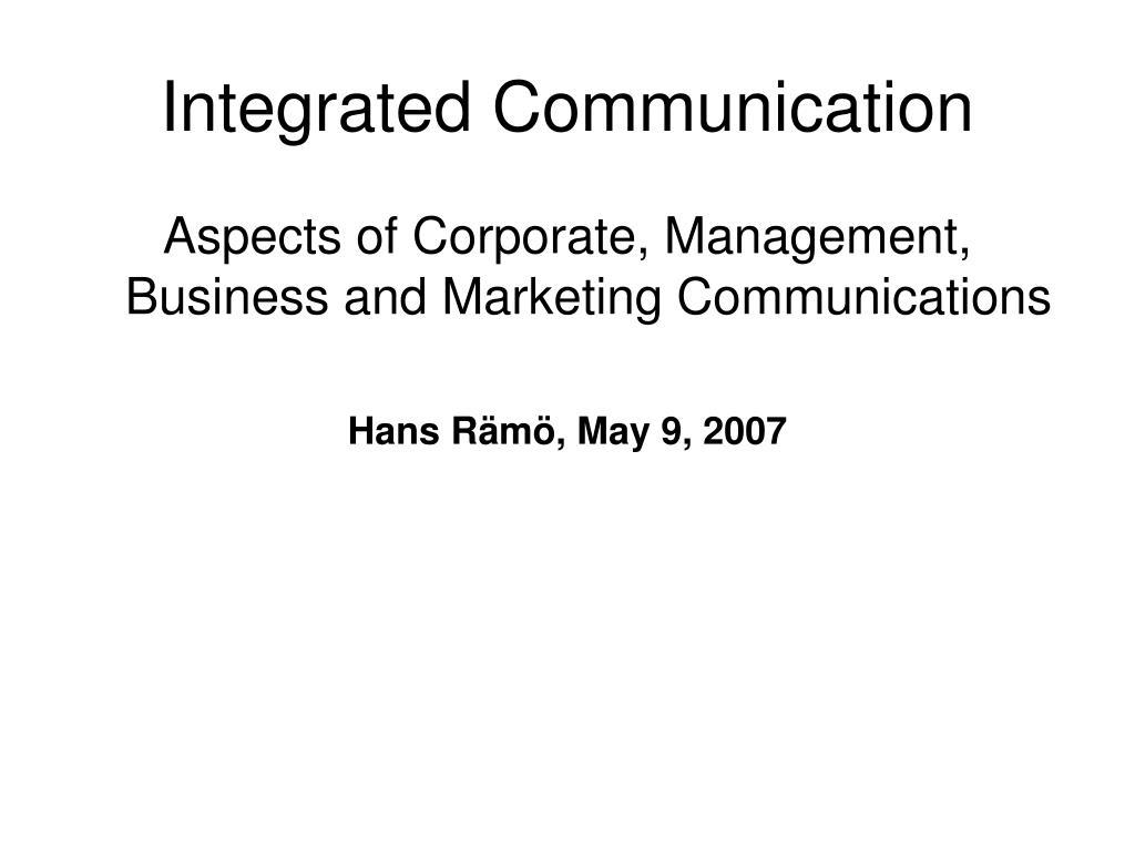 Integrated Communication