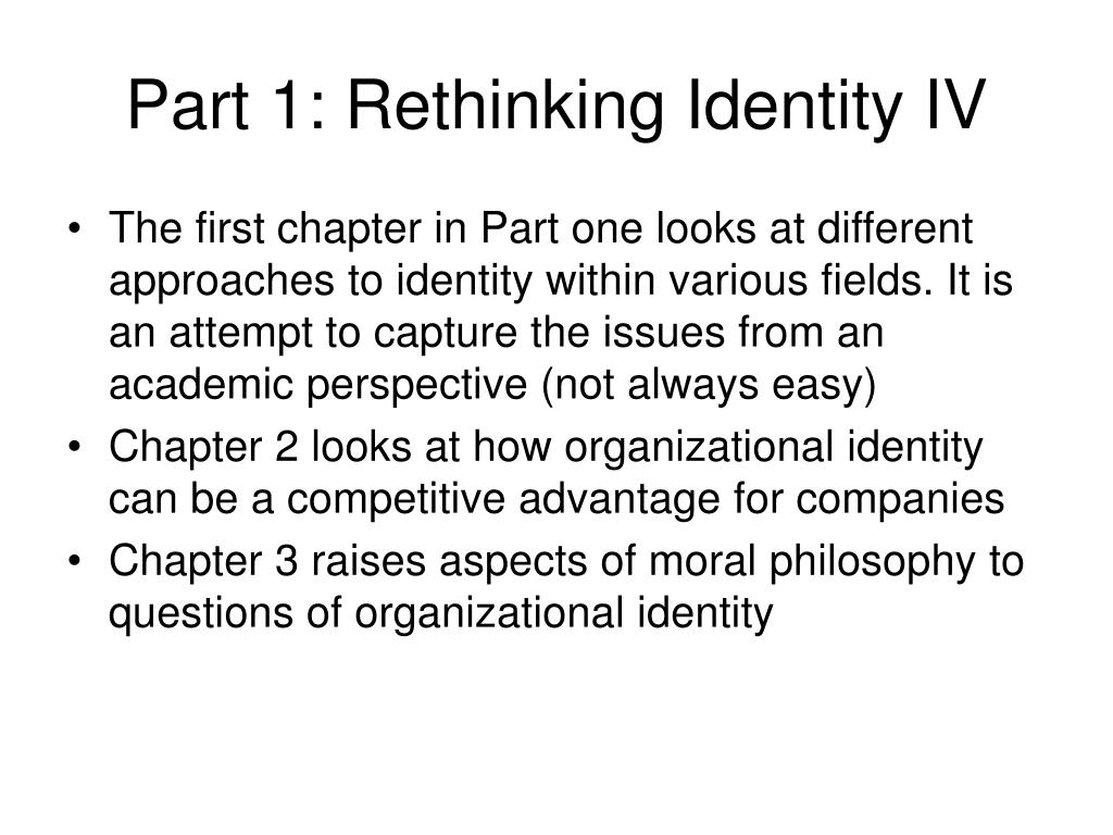 Part 1: Rethinking Identity IV