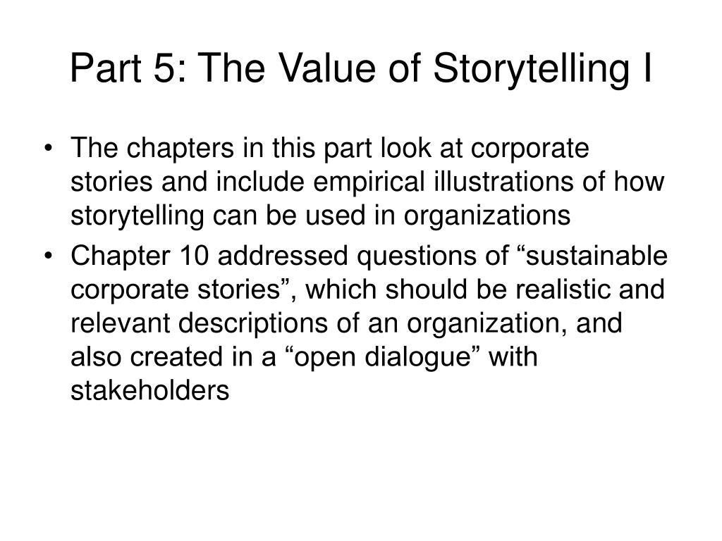 Part 5: The Value of Storytelling I