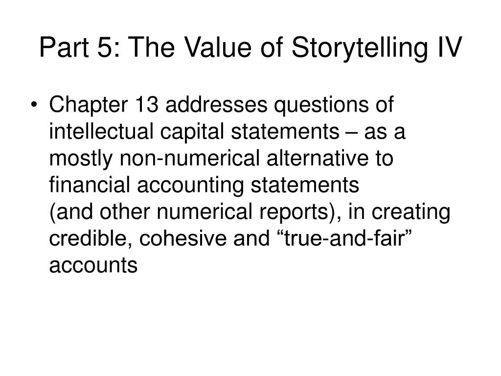 Part 5: The Value of Storytelling IV