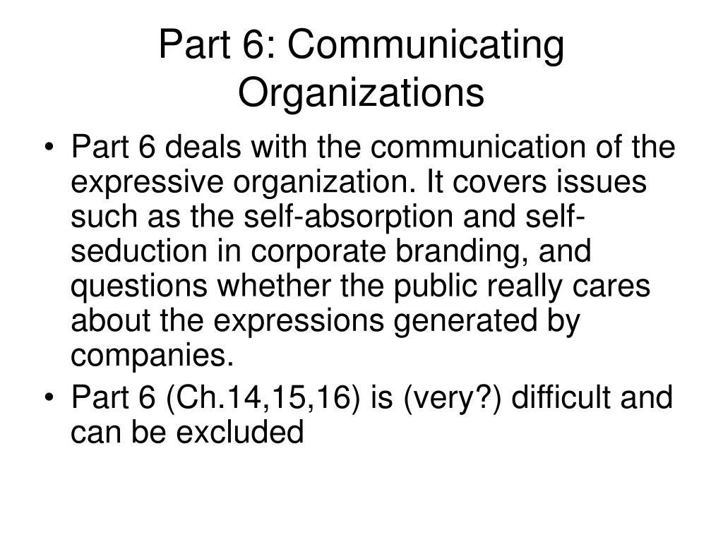 Part 6: Communicating Organizations