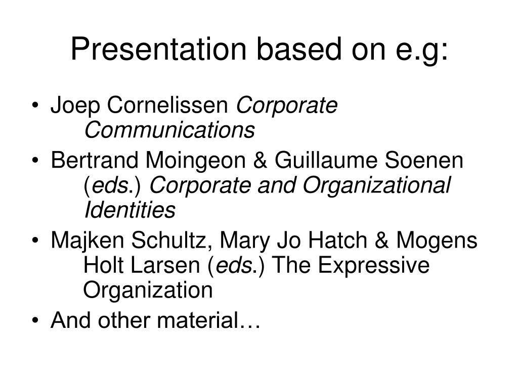 Presentation based on e.g: