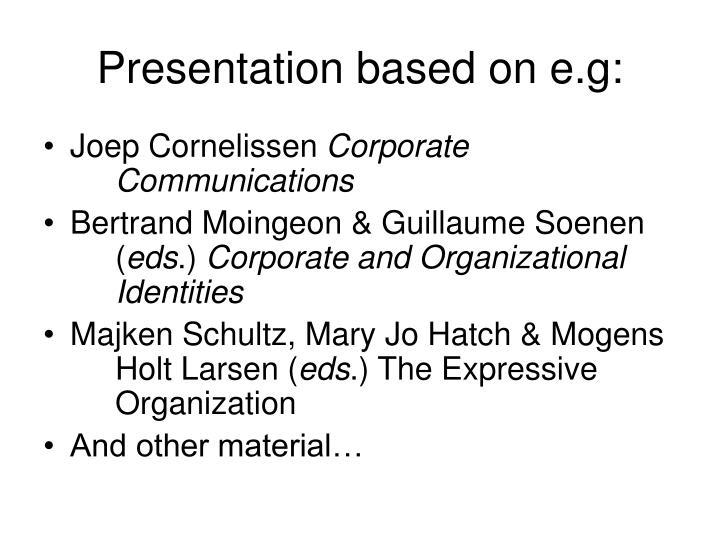 Presentation based on e g