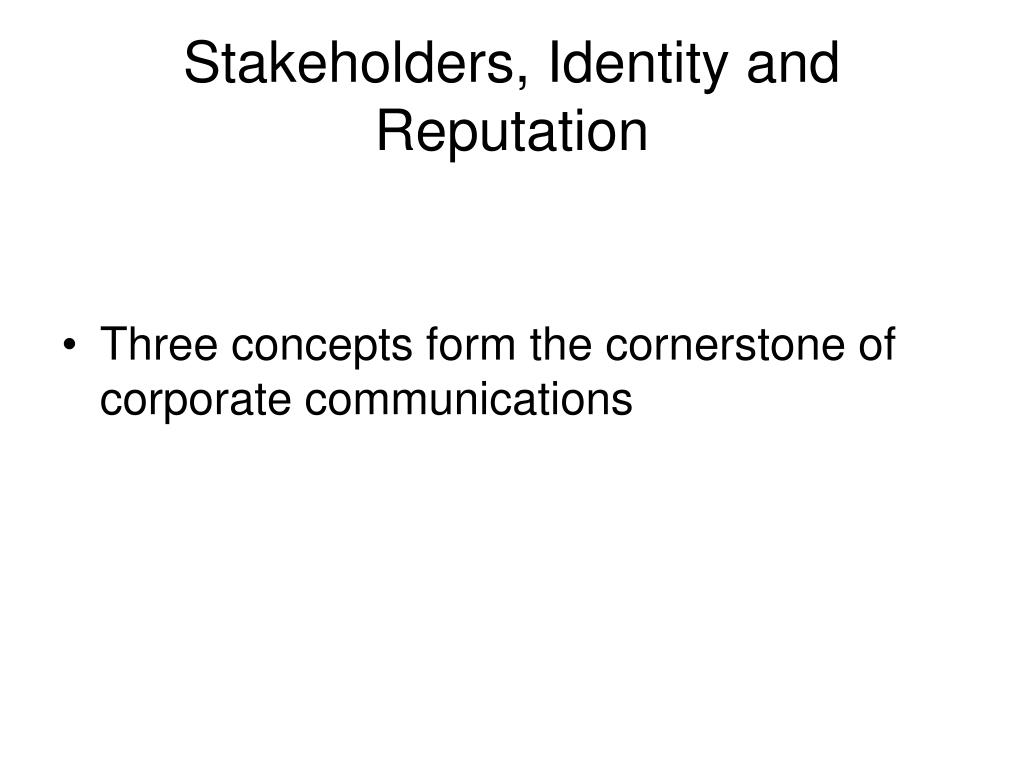 Stakeholders, Identity and Reputation