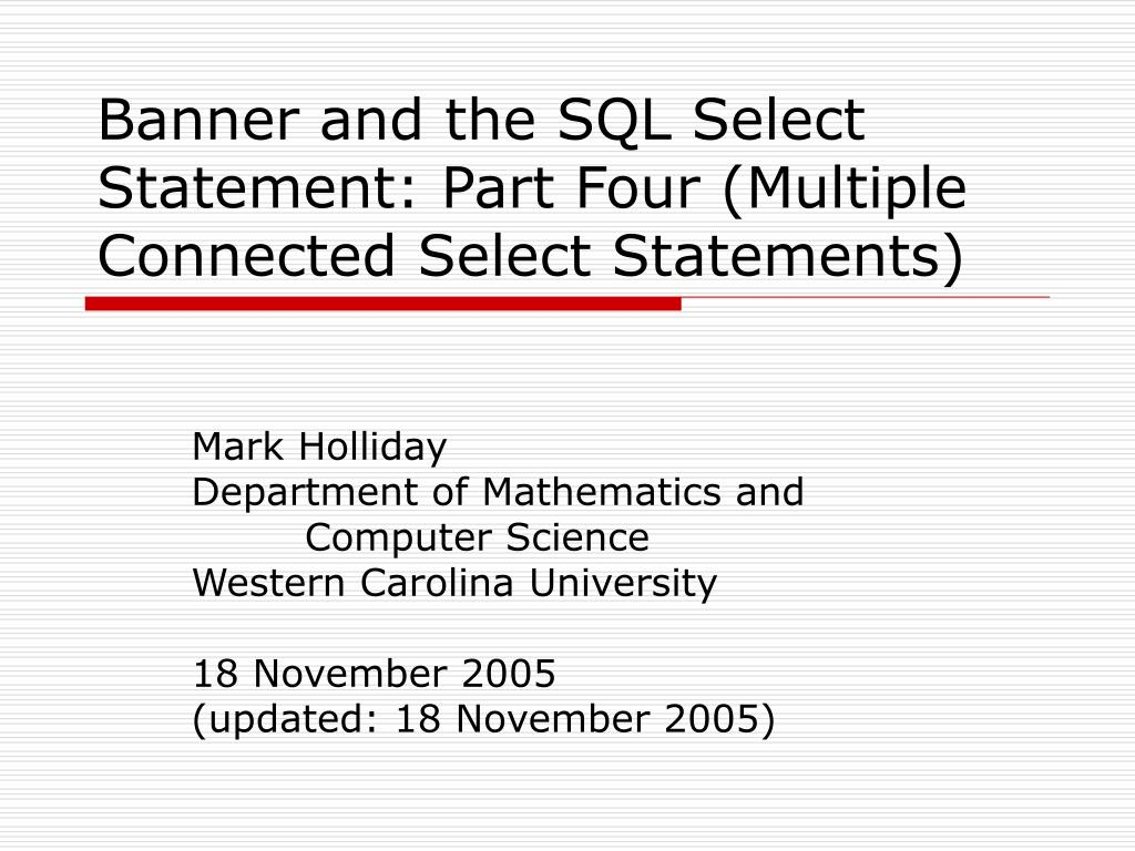 banner and the sql select statement part four multiple connected select statements