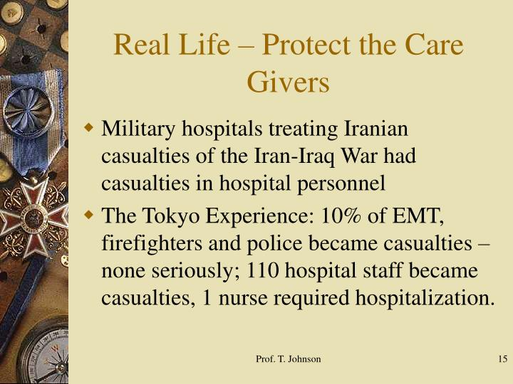 Real Life – Protect the Care Givers