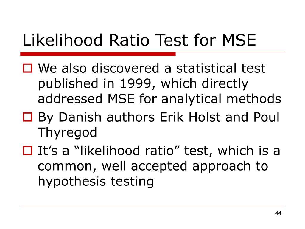 Likelihood Ratio Test for MSE