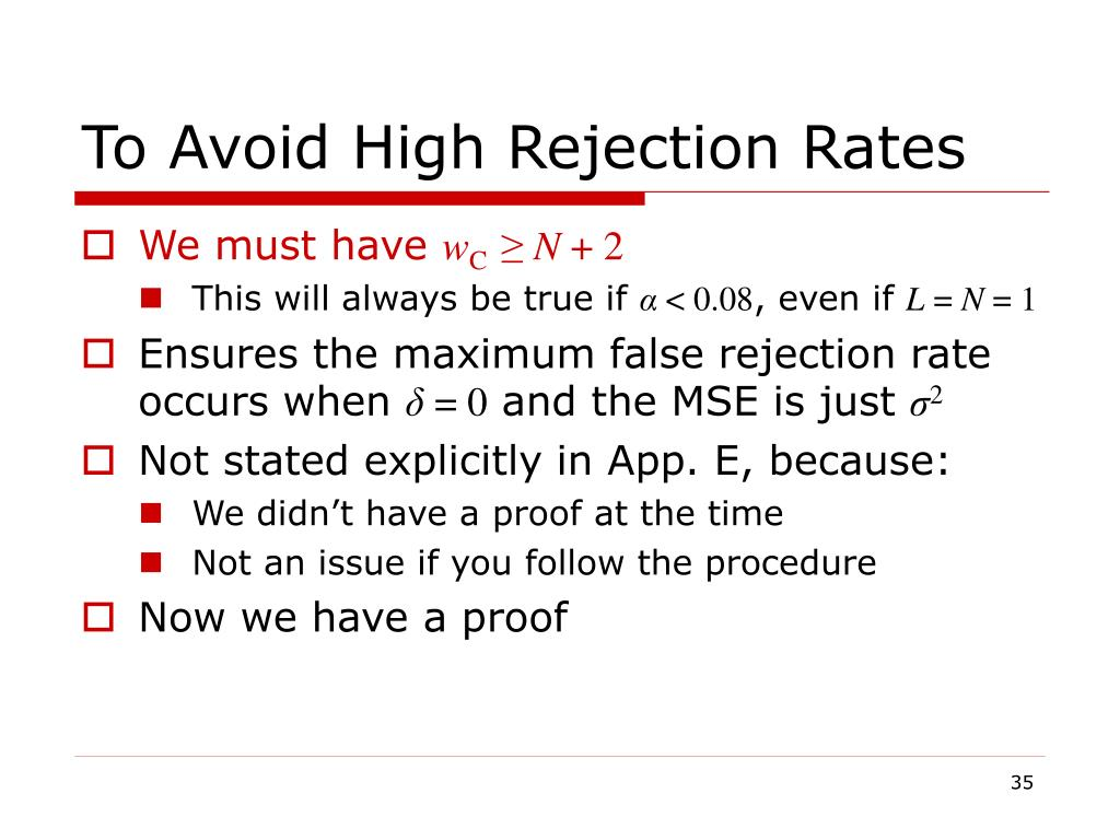 To Avoid High Rejection Rates