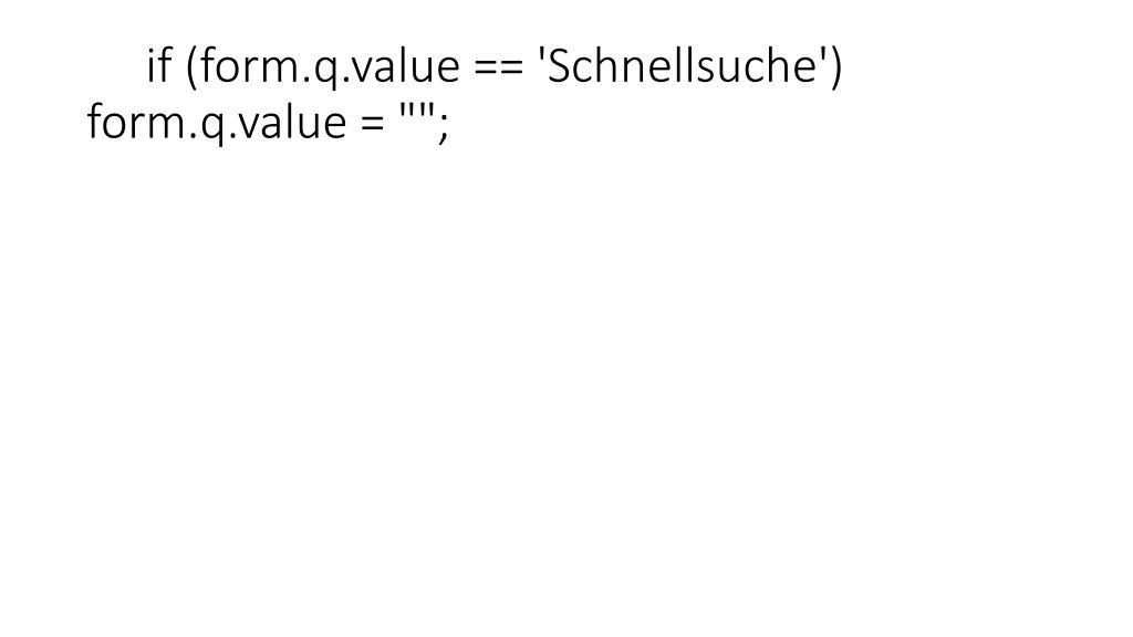 "if (form.q.value == 'Schnellsuche') form.q.value = """";"