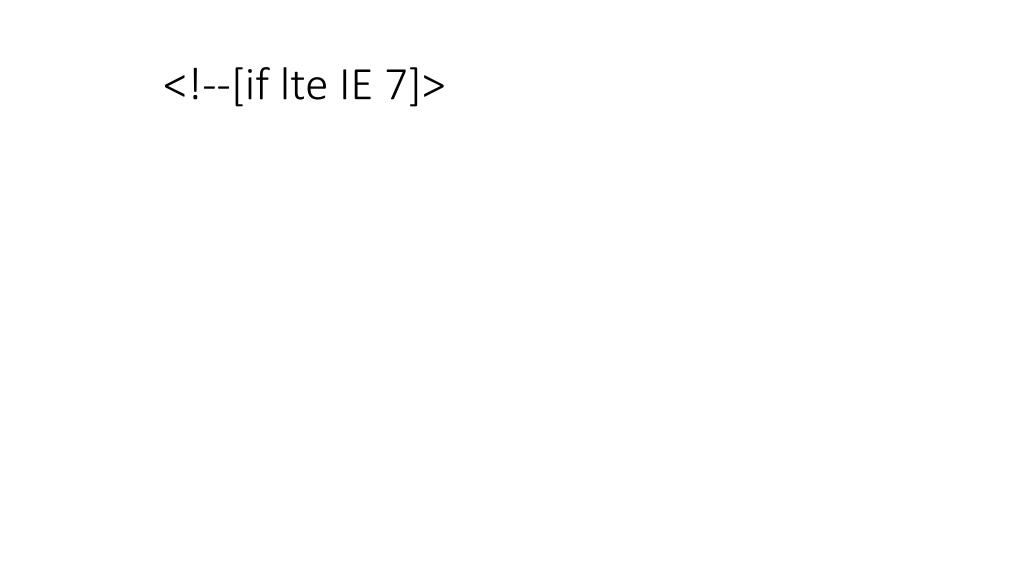 <!--[if lte IE 7]>