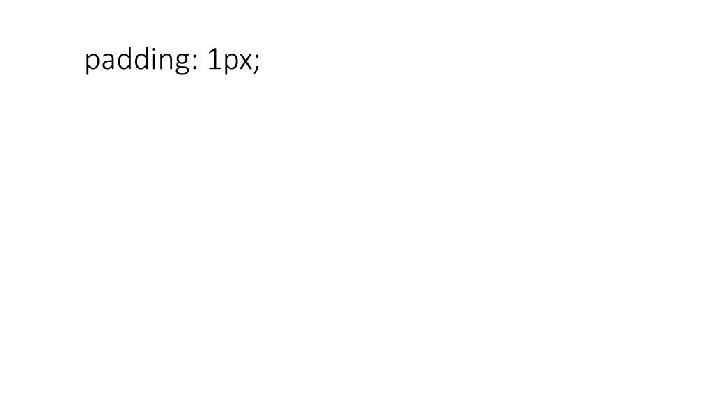 padding: 1px;
