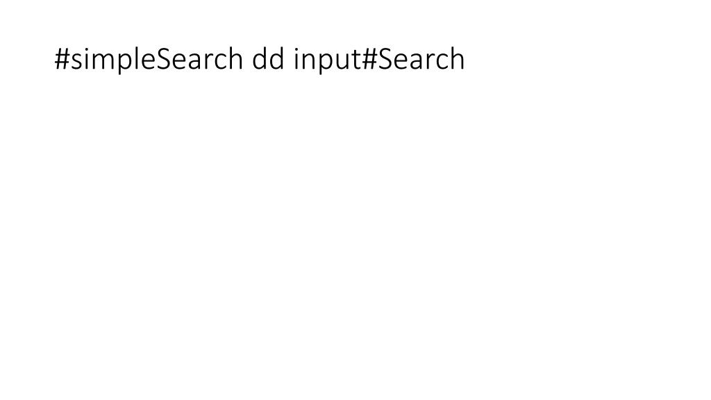 #simpleSearch dd input#Search