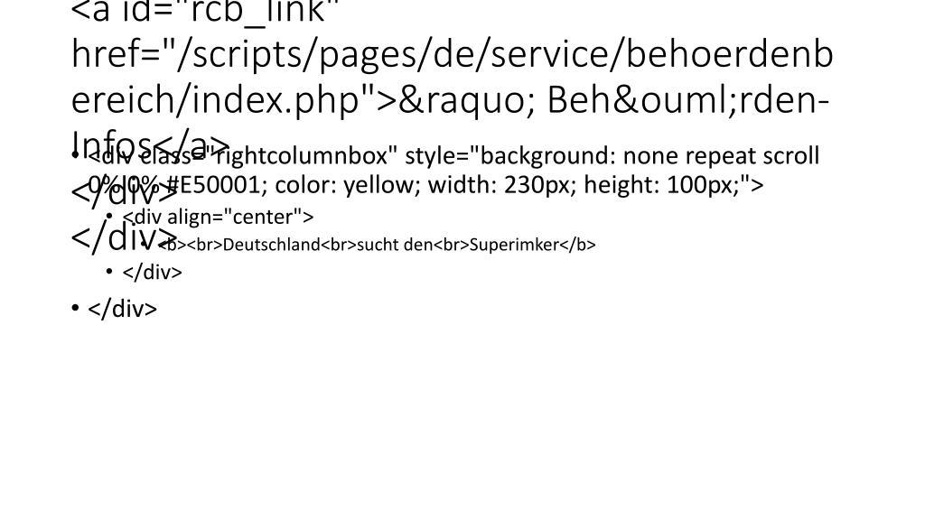 "<div class=""rightcolumnbox"" id=""behoerdenlogin""> <div id=""spalte-rechts-home-behoerdenlogin""> <a id=""rcb_link"" href=""/scripts/pages/de/service/behoerdenbereich/index.php"">» Behörden-Infos</a> </div> </div>                                   <a href=""/html/documents/anzeige_superimker.pdf"" target=""_blank"" style=""text-decoration:none;color:yellow;text-size:14px;"">"