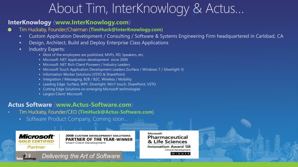 About Tim, InterKnowlogy & Actus…