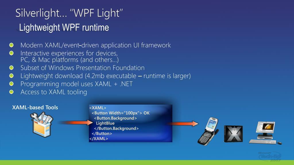 "Silverlight… ""WPF Light"""