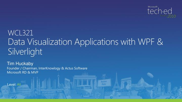 Wcl321 data visualization applications with wpf silverlight