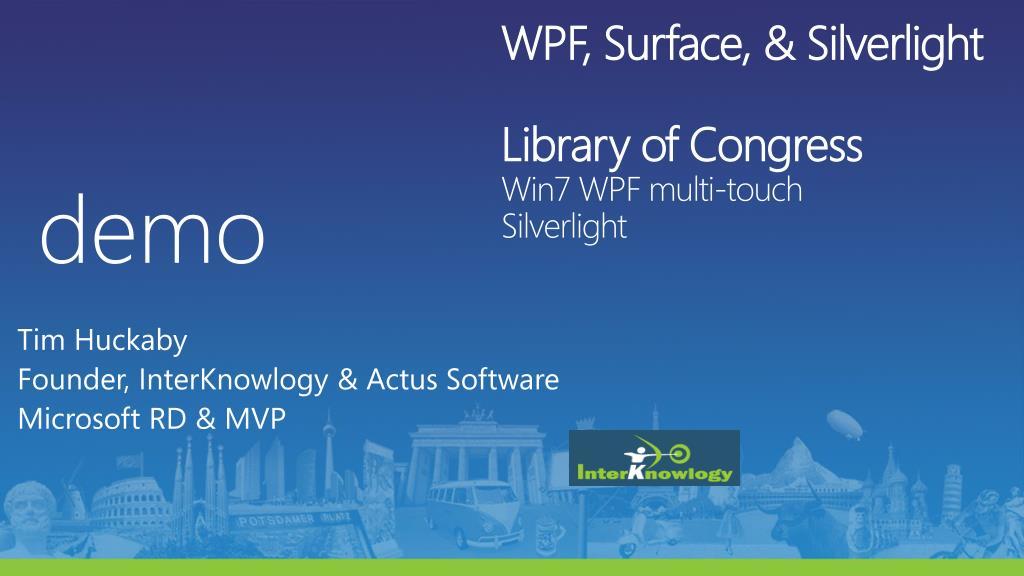WPF, Surface, & Silverlight