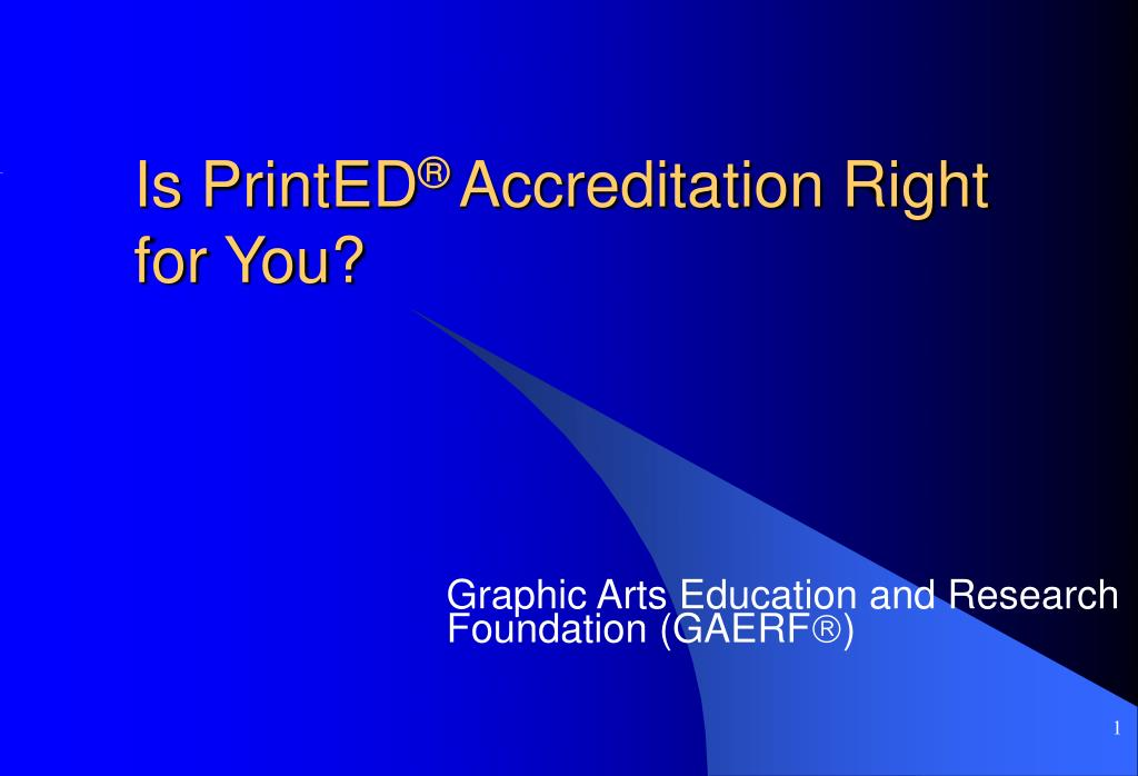 is printed accreditation right for you l.